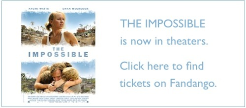 Buy tickets for THE IMPOSSIBLE on Fandango
