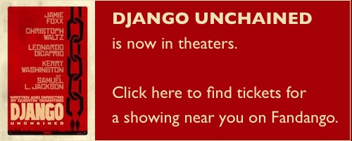 Find tickets for DJANGO UNCHAINED on Fandango