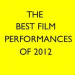 BEST PERFORMANCES OF 2012
