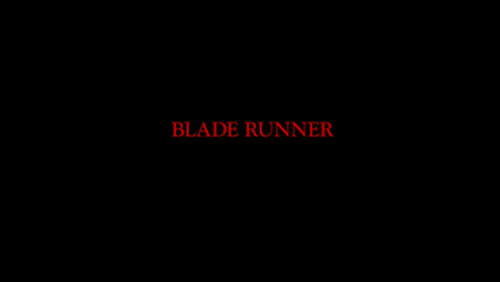 BLADE RUNNER Title Card