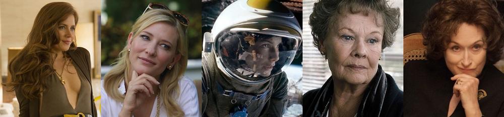 BEST ACTRESS: Amy Adams, AMERICAN HUSTLE; Cate Blanchett, BLUE JASMINE; Sandra Bullock, GRAVITY; Judi Dench, PHILOMENA; Meryl Streep, AUGUST: OSAGE COUNTY