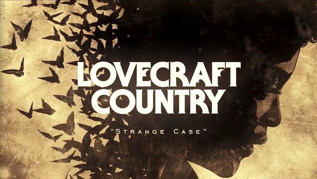 Title Card - LOVECRAFT COUNTRY 1x05 - Strange Case